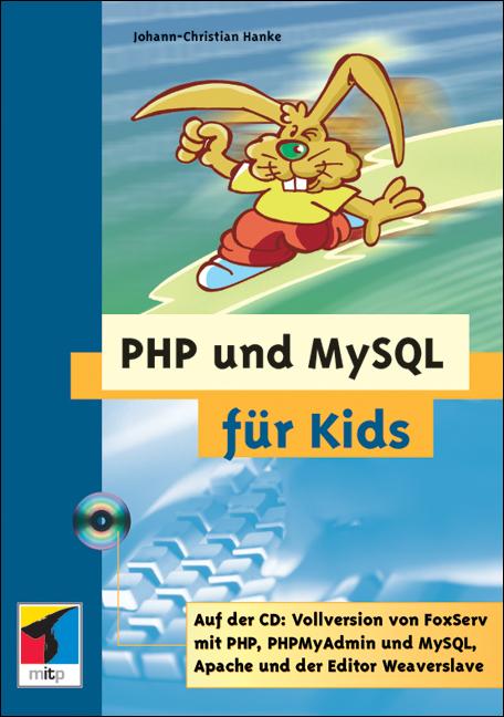 PHP und MySQL für Kids, mit CD-ROM - Johann-Chr...