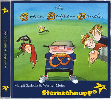 Die Brezn-Beißer-Bande. CD: ...mal rappig, mal rockig, mal bayerischgstanzlt, laute und leise, lustige und listige Lieder für die ganze Familie - Margit Sarholz