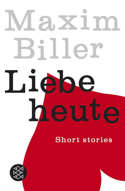 Liebe heute: Short stories - Maxim Biller