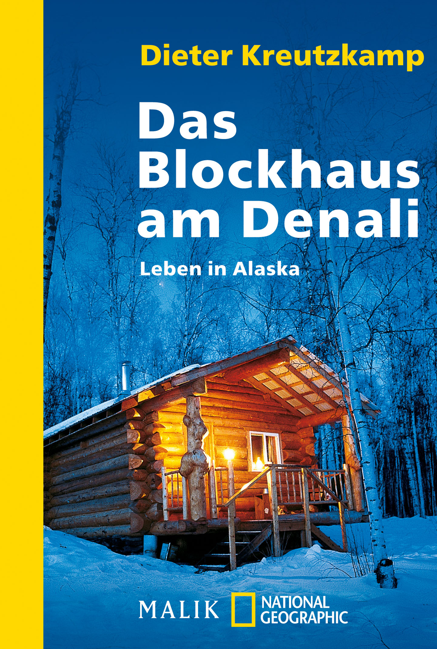 Das Blockhaus am Denali: Leben in Alaska - Dieter Kreutzkamp