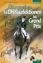 Übungsreihen für Dressurlektionen bis Grand Prix - Lindgren