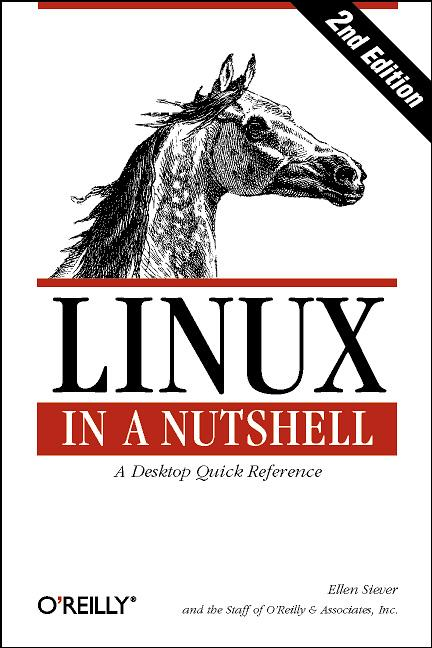 Linux in a Nutshell. A Desktop Quick Reference ...