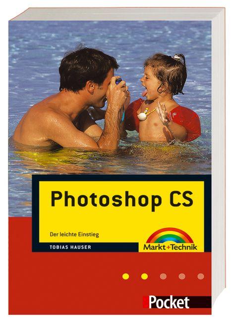 Photoshop CS:. Der leichte Einstieg. - Tobias H...