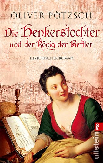 Die Henkerstochter und der König der Bettler: Historischer Roman - Oliver Pötzsch