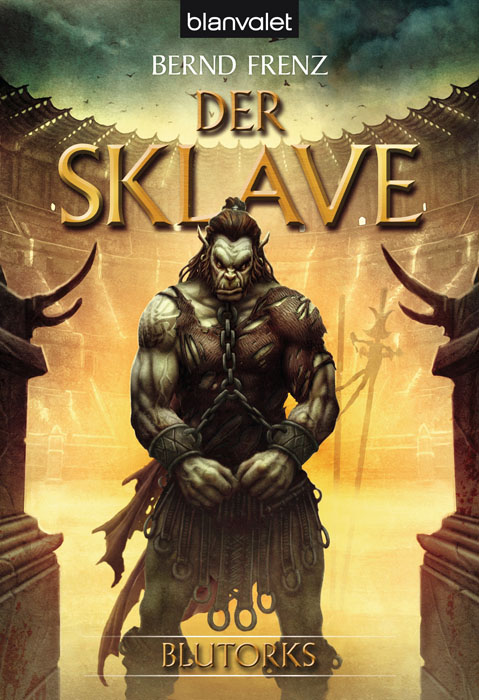 Blutorks 2: Der Sklave - Bernd Frenz