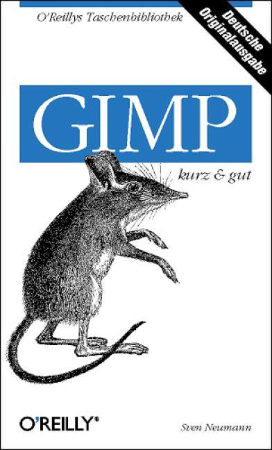 Gimp: kurz & gut - Sven Neumann [Taschenbuch]