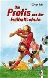 Die Profis von der Fußballschule. LeseRiese - G...