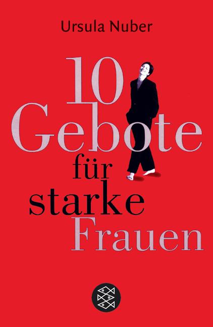 Zehn Gebote für starke Frauen - Ursula Nuber