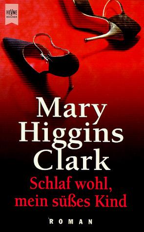 Schlaf wohl, mein süsses Kind. - Mary Higgins Clark
