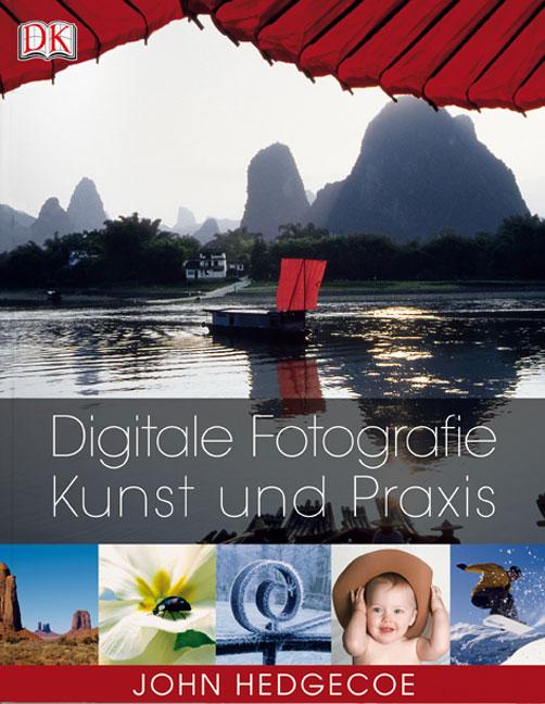 Digitale Fotografie: Kunst und Praxis - John He...