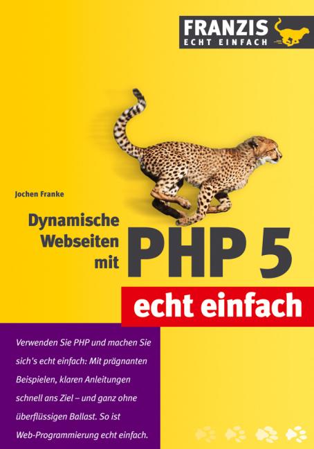 Dynamische Webseiten mit PHP 5 - Jochen Franke