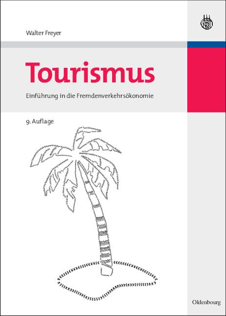 Tourismus: Einführung in die Fremdenverkehrsöko...