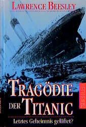 Tragödie der Titanic. Letztes Geheimnis gelüfte...