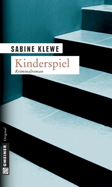 Kinderspiel. Der zweite Katrin-Sandmann-Krimi (Krimi im Gmeiner Verlag) - Sabine Klewe