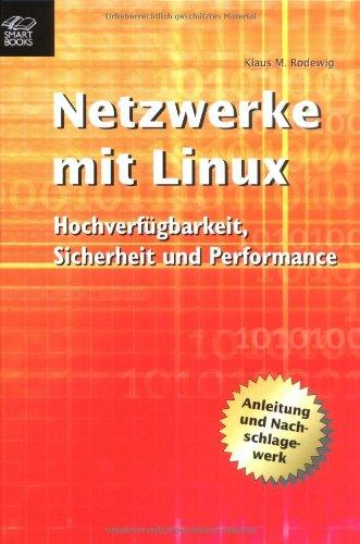 Netzwerke mit Linux. Hochverfügbarkeit, Sicherh...