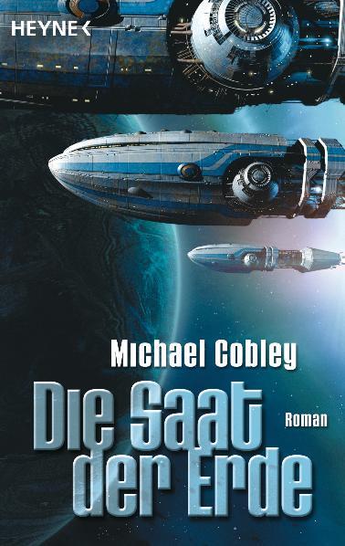 Humanity´s Fire 1: Die Saat der Erde - Michael Cobley
