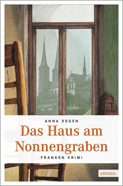 Das Haus am Nonnengraben - Anna Degen