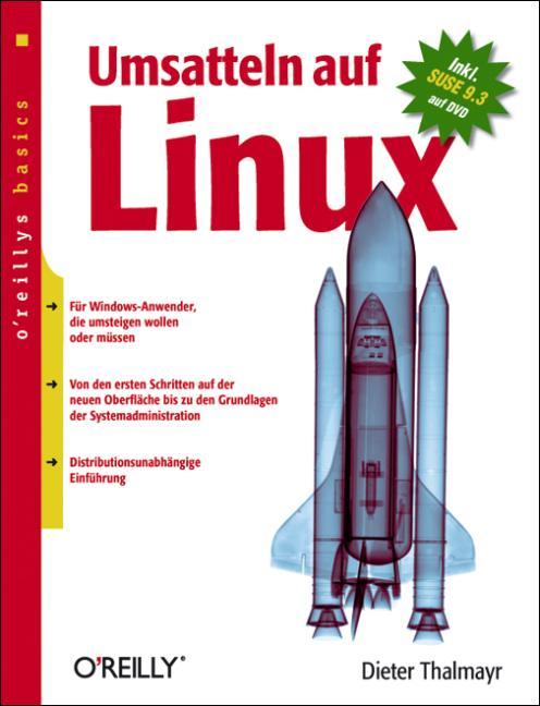 Umsatteln auf Linux. oreillys basics - Dieter T...