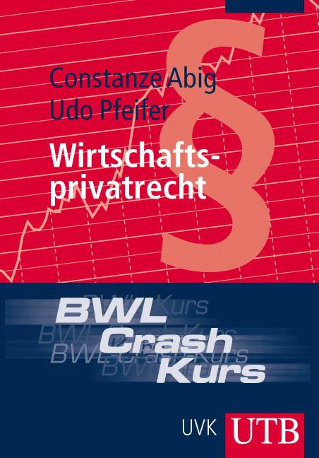 BWL-Crash-Kurs Wirtschaftsprivatrecht (Uni-Tasc...
