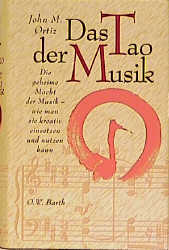 Das Tao der Musik - John M. Ortiz