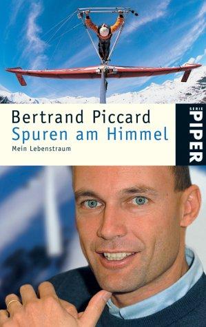 Spuren am Himmel: Mein Lebenstraum - Bertrand Piccard
