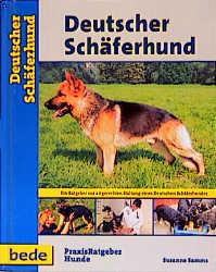 Deutscher Schäferhund, Praxisratgeber: Ein Ratg...