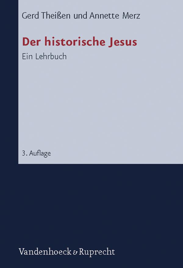 Der historische Jesus. Ein Lehrbuch - Gerd Theißen