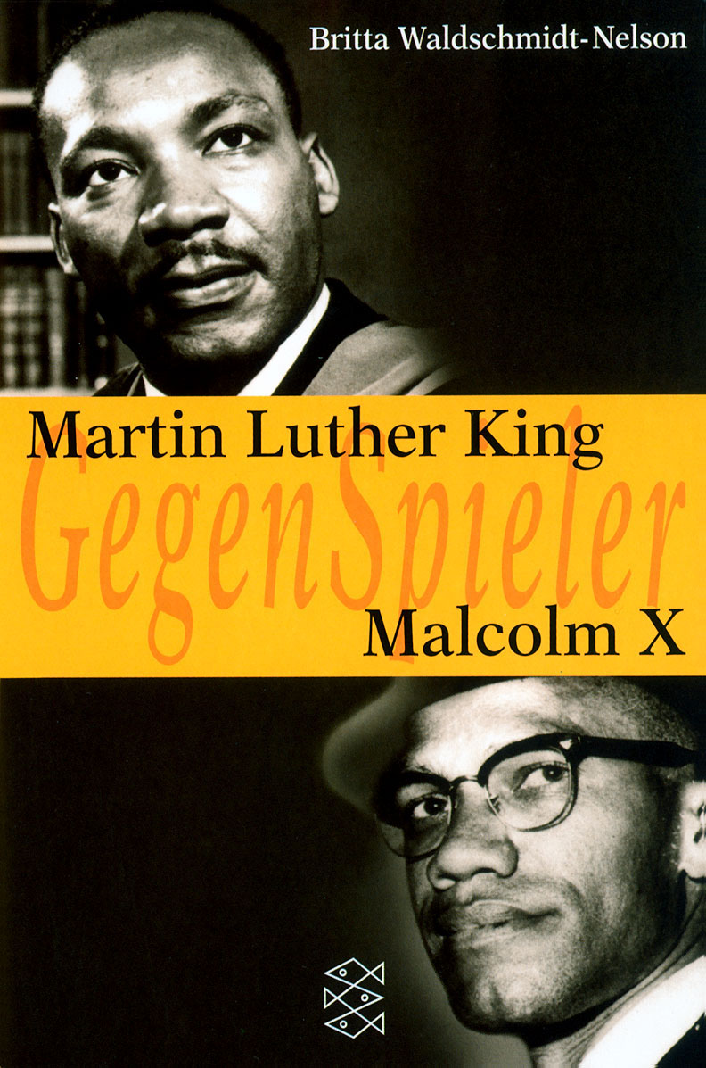 Martin Luther King / Malcolm X - Britta Waldschmidt-Nelson
