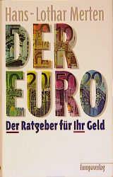 Der Euro. Der Ratgeber für Ihr Geld - Hans-Loth...