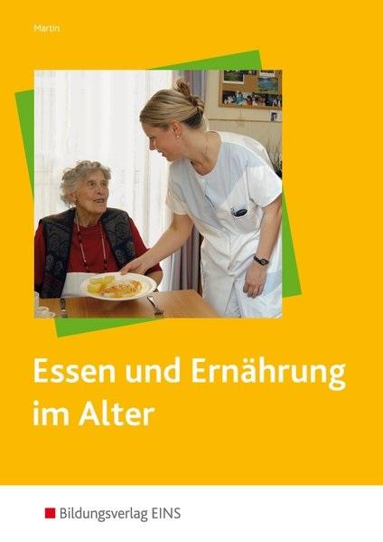 Essen und Ernährung im Alter - Elvira Martin [Broschiert, 3. Auflage 2010]