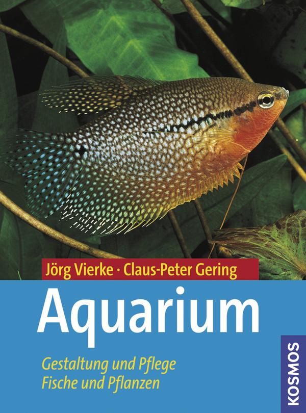 Aquarium: Gestaltung und Pflege, Fische und Pfl...