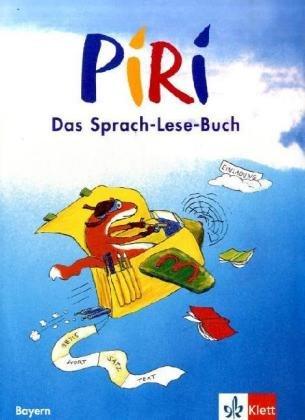 Piri. Das Sprach-Lese-Buch. Ausgabe für Bayern:...