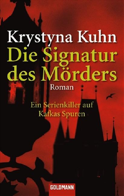 Die Signatur des Mörders: Ein Serienkiller auf kafkas Spuren - Krystyna Kuhn