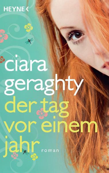Der Tag vor einem Jahr: Roman - Ciara Geraghty