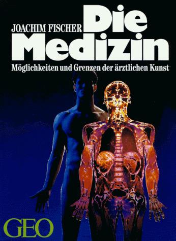 Die Medizin. Möglichkeiten und Grenzen der ärzt...