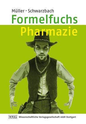 Formelfuchs Pharmazie: Chemie - Physik - Fachrechnen - Bernhard Müller