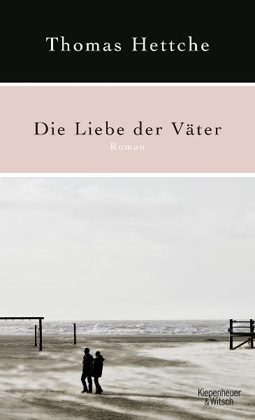 Die Liebe der Väter: Roman - Thomas Hettche