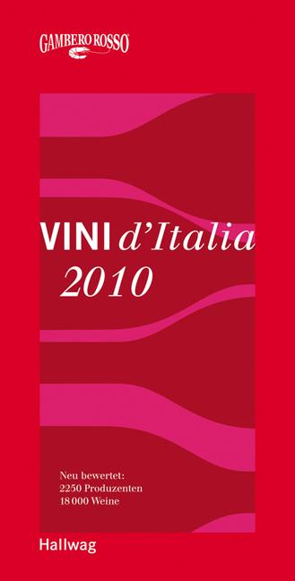 Gambero Rosso - Vini d´Italia 2010: Neu bewertet: 2.250 Produzenten und 18.000 Weine