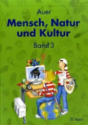 Auer Mensch, Natur und Kultur 3. Schülerbuch. Ausgabe für Baden-Württemberg: BD 3 - Silke Braun
