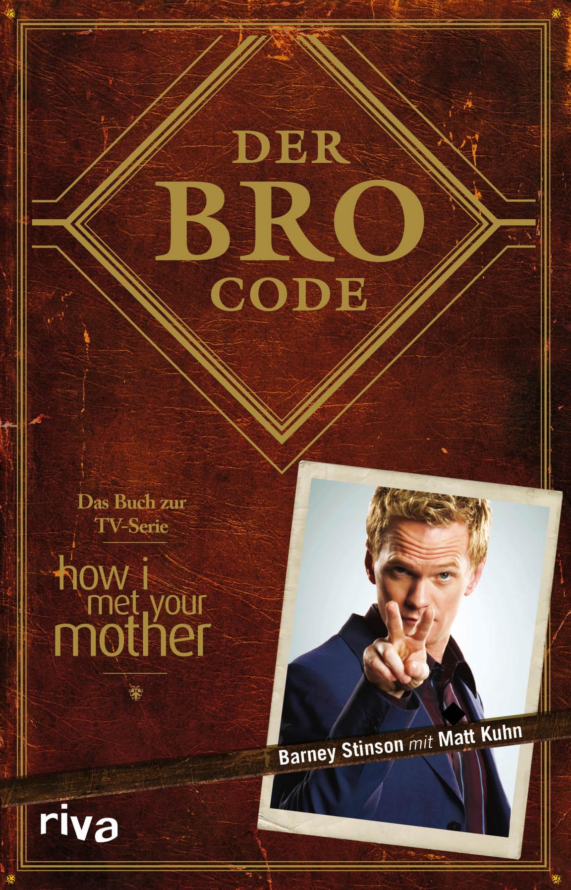 Der Bro Code: Das Buch zur TV-Serie How i met y...