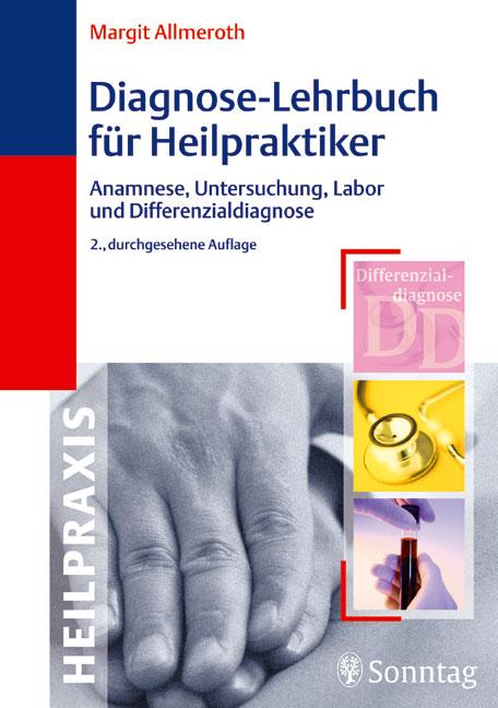 Diagnose-Lehrbuch für Heilpraktiker. Anamnese, ...