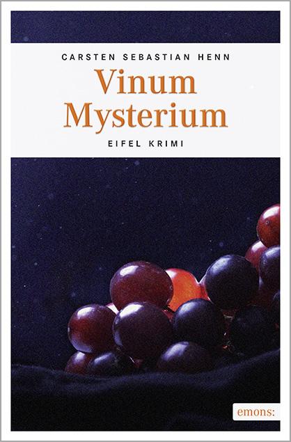 Vinum Mysterium: Julius Eichendorffs vierter Fall - Carsten Sebastian Henn