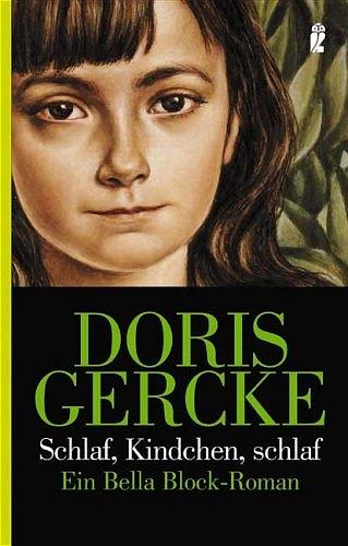 Schlaf, Kindchen, schlaf: Ein Bella-Block-Roman - Doris Gercke