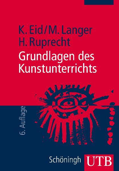 Grundlagen des Kunstunterrichts: Eine Einführung in die kunstdidaktische Theorie und Praxis (Uni-Taschenbücher M) - Klau