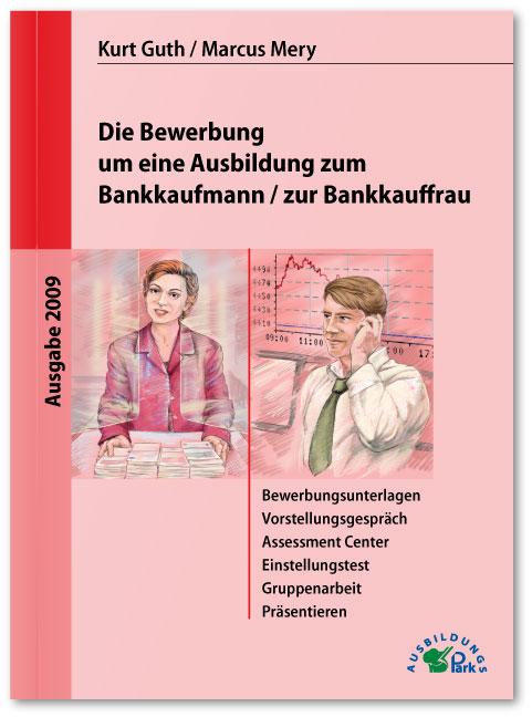 Die Bewerbung um eine Ausbildung zum Bankkaufma...
