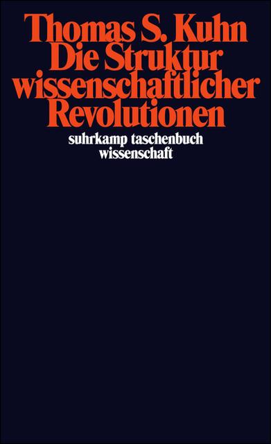 Die Struktur wissenschaftlicher Revolutionen (suhrkamp taschenbuch wissenschaft) - Thomas S. Kuhn