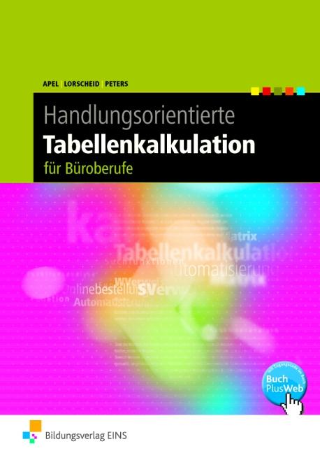 Handlungsorientierte Tabellenkalkulation. Schülerbuch: für Büroberufe - Olaf Apel