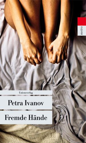 Fremde Hände: Ein Fall für Flint und Cavalli - Petra Ivanov