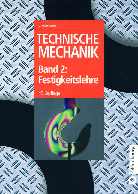 Technische Mechanik, Bd.2 : Festigkeitslehre (O...