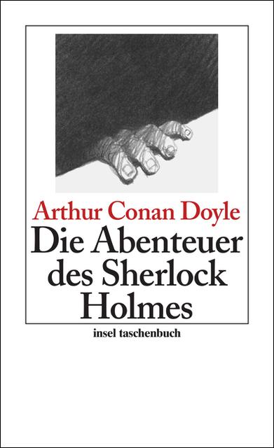 Die Abenteuer des Sherlock Holmes: Erzählungen: Sherlock Holmes - Seine sämtlichen Abenteuer (insel taschenbuch) - Sir A